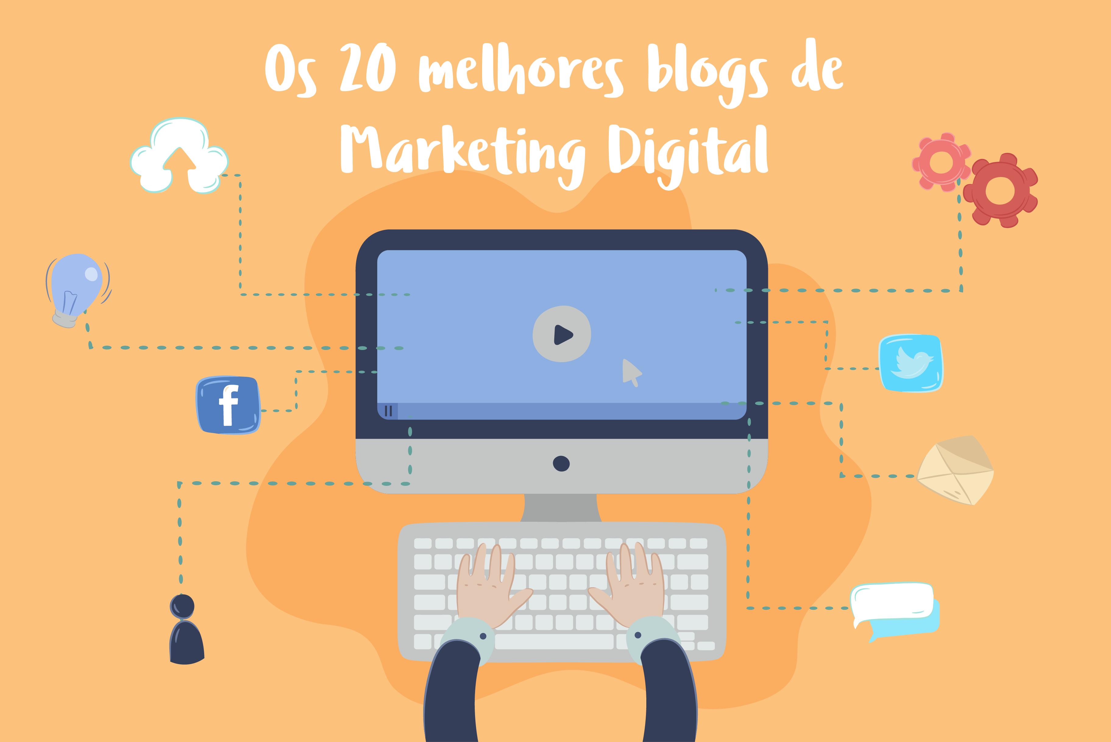 Os melhores 20 blogs de Marketing Digital que você precisa seguir