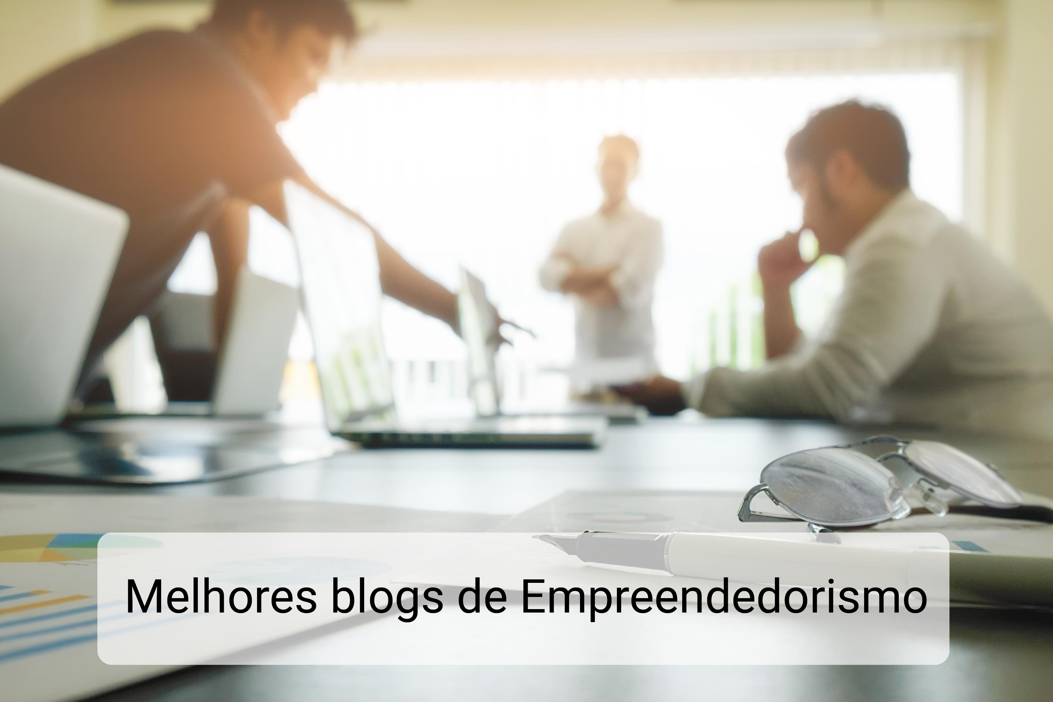 Melhores blogs de Empreendedorismo que todo empreendedor deveria ler